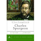O Foco Evangélico de Charles Spurgeon