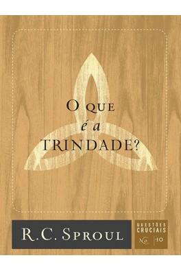 O Que é a Trindade? - Série Questões Cruciais N° 10