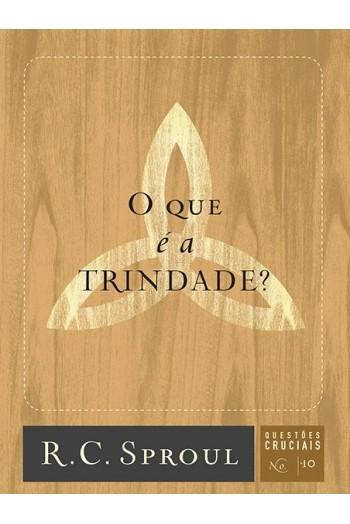 O Que é a Trindade?   Série Questões Cruciais N° 10