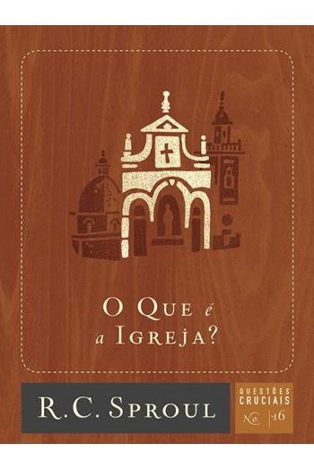 O Que é a Igreja? | Série Questões Cruciais N° 16