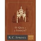 O Que é a Igreja? - Série Questões Cruciais N° 16