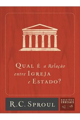 Qual é a Relação Entre Igreja e Estado? - Série Questões Cruciais N° 18