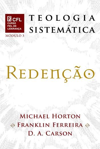 DVD - CFL Teologia Sistemática: Redenção - Módulo III