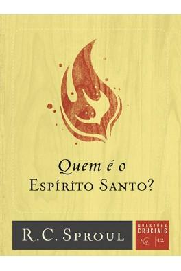 Quem é o Espírito Santo? - Série Questões Cruciais N° 12