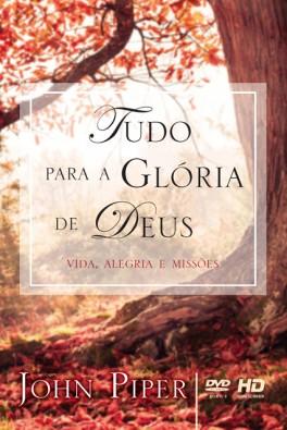 DVD - Tudo Para a Glória de Deus