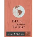 Deus Controla Tudo? - Série Questões Cruciais N° 13