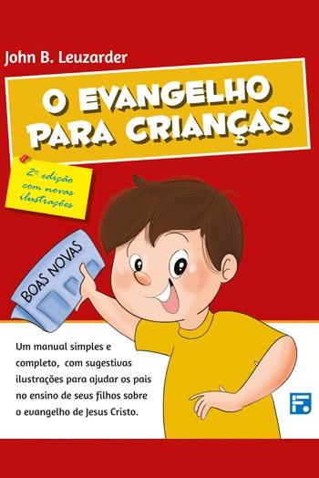 O Evangelho para crianças - 2ª Edição