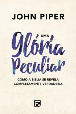 Uma glória peculiar - 2ª Edição (Capa Dura)