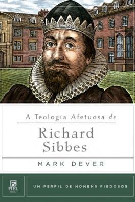 A Teologia Afetuosa de Richard Sibbes