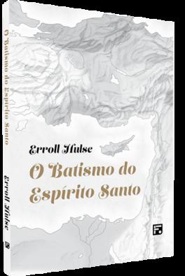 O batismo do Espírito Santo - 2ª Edição