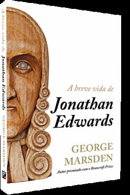 A Breve Vida de Jonathan Edwards