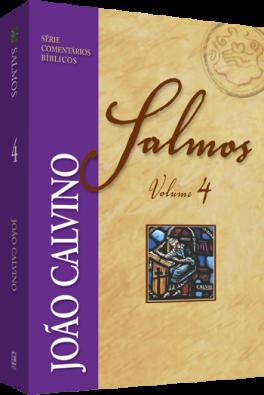 Comentário de Salmos - Vol 4 - João Calvino