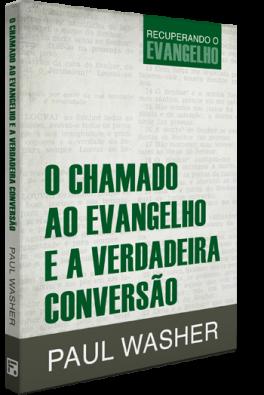 O Chamado ao Evangelho e a Verdadeira Conversão