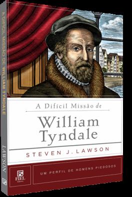 A Difícil Missão de William Tyndale