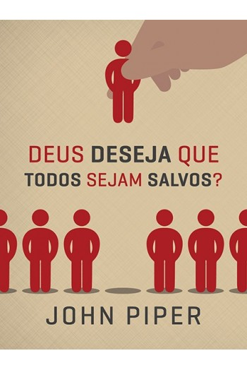 Deus Deseja que Todos Sejam Salvos?