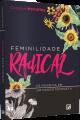 Feminilidade Radical
