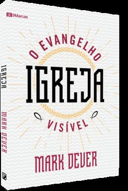 Igreja: o evangelho visível