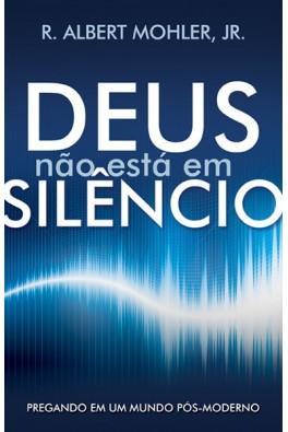 Deus Não Está em Silêncio