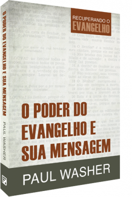 O Poder do Evangelho e Sua Mensagem