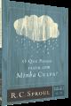 O Que Posso Fazer Com Minha Culpa? | Série Questões Cruciais N° 09