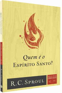 Quem é o Espírito Santo? | Série Questões Cruciais N° 12
