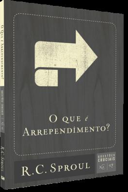 O Que é Arrependimento? | Série Questões Cruciais N° 17