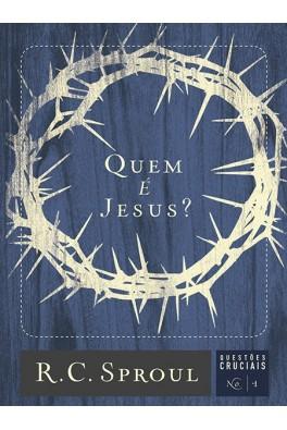 Quem é Jesus? | Série Questões Cruciais N° 01