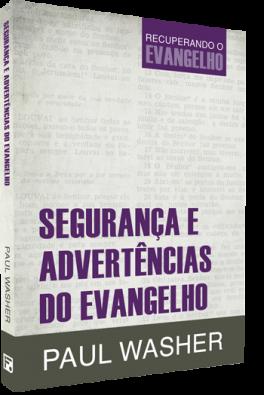 Segurança e Advertências do Evangelho