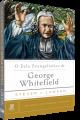 O Zelo Evangelístico de George Whitefield