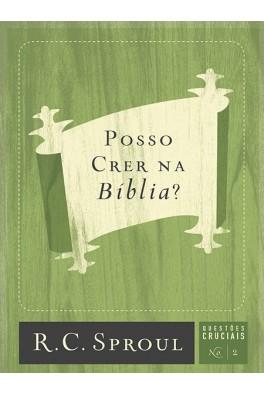 Posso Crer Na Bíblia? - Série Questões Cruciais N° 02