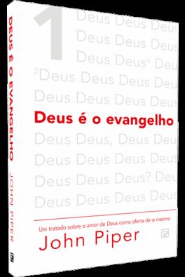 Deus é o evangelho - 2ª Edição