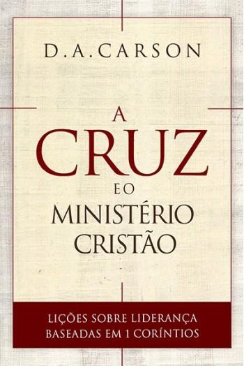A Cruz e o Ministério Cristão