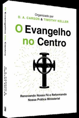 O evangelho no centro - 2ª Edição