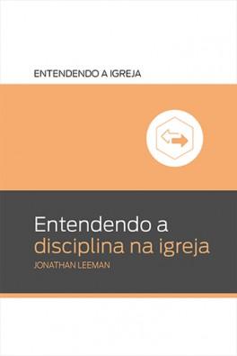 Entendendo a disciplina na igreja