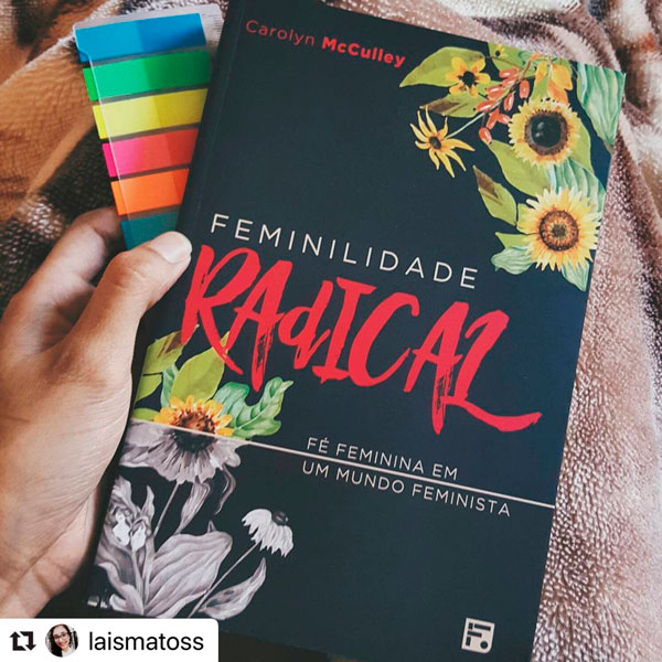 Feminilidade Radical - Fe feminina em um mundo feminista - Foto