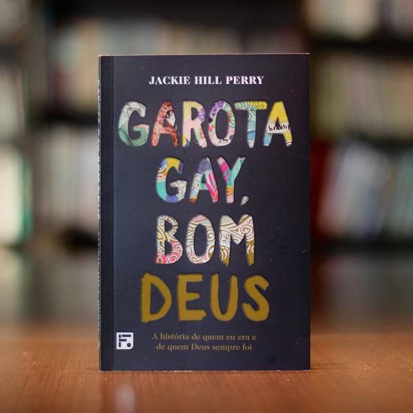 Garota gay, bom Deus - Jackie Hill Perry