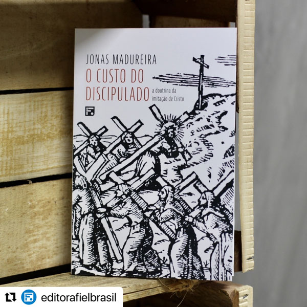O custo do discipulado - Jonas Madureira